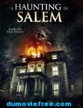A Haunting In Salem เปิดบ้านวิญญาณหลอน